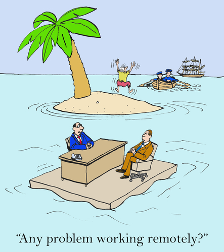 Any problem working from a remote location?